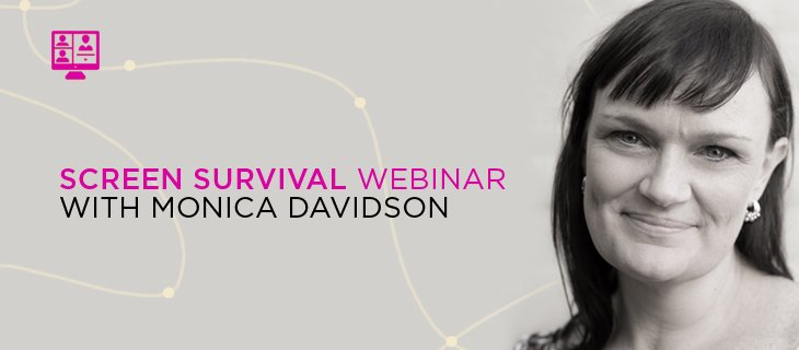 Screen Survival with Monica Davidson